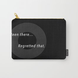 Been There. Regretted That. Carry-All Pouch