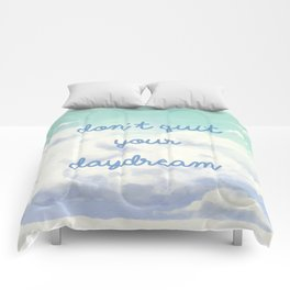 Don't Quit Your Daydream Comforters