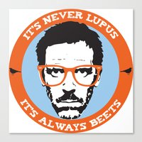 house md Canvas Prints featuring HOUSE MD: IT'S NOT LUPUS, IT'S BEETS by MDRMDRMDR