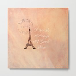 Vintage Paris is Always a Good Idea  Metal Print