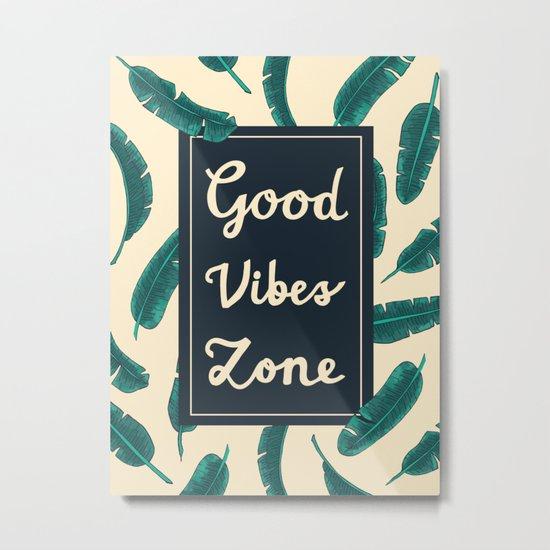 Good Vibes Zone Metal Print