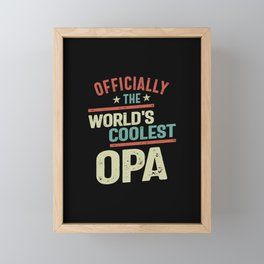 Officially The World's Coolest Opa | Father and Grandfather Gift Framed Mini Art Print