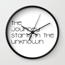 The Journey Starts in the Unknown (Black) Wall Clock