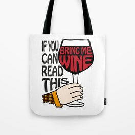 If You Can Read This Bring Me Wine Tote Bag