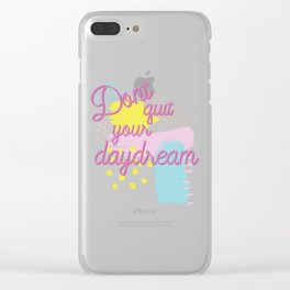 dont quit your daydream 90s inspired typography Clear iPhone Case