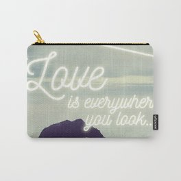 Love Is Everywhere You Look Carry-All Pouch