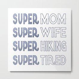 Super Hiking Mom Metal Print
