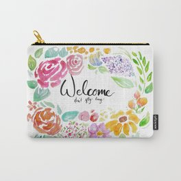Welcome; Don't Stay Long Carry-All Pouch