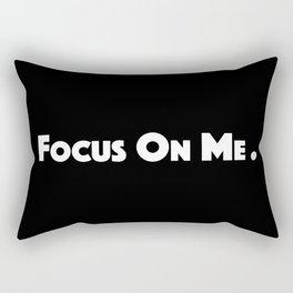 Focus On Me. Rectangular Pillow