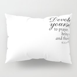 Devote prayer watchful thankful,Colossians 4:2,Christian BibleVerse Pillow Sham