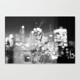 All You Need Is... Canvas Print
