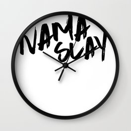 Nama Slay: a funny, minimal, handwritten piece in black and white Wall Clock