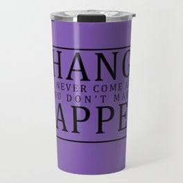 Make Change Happen Travel Mug