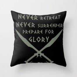 Never Retreat,Never Surrender,Prepare for Glory - Spartan Throw Pillow