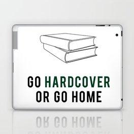Go Hardcover or Go Home Laptop & iPad Skin