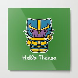 Hello Thanos Metal Print