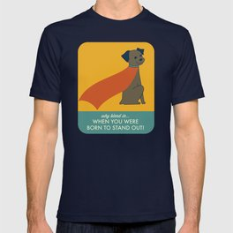Why Blend in When You Were Born to Stand Out T-shirt
