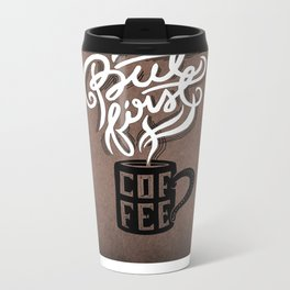 But First, Coffee.  Metal Travel Mug