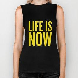 Life is now Biker Tank