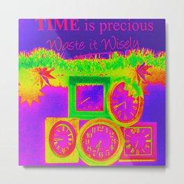 Time Is Precious Metal Print
