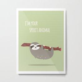 Sloth card - I'm your spirit animal Metal Print