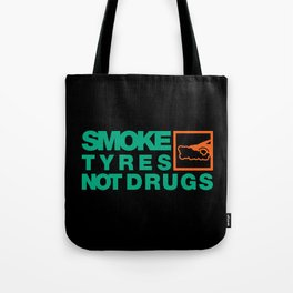 SMOKE TYRES NOT DRUGS v7 HQvector Tote Bag