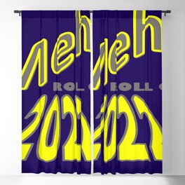 Meh Roll On 2022  Blackout Curtain