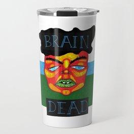 Brain dead Travel Mug