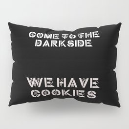 We Have Cookies Pillow Sham