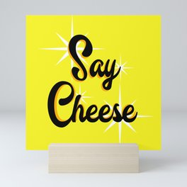 Say Cheese Mini Art Print