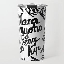 Nam Myoho Renge Kyo Travel Mug