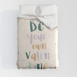 Be your own valentine Comforters