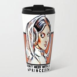 Don´t mess with a princess. Travel Mug