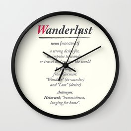 Wanderlust, dictionary definition, word meaning, travel the world, go on adventures Wall Clock