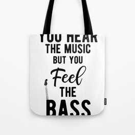 Feel The Bass Guitarist Rock Band Musician Tote Bag