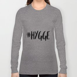 #hygge - scandi quote trend hashtag Long Sleeve T-shirt