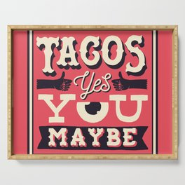 tacos, yes... you, maybe Serving Tray