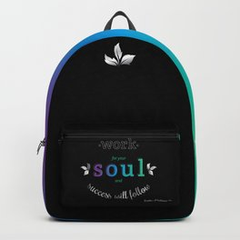 Work For Your Soul and Success Will Follow - Quote (Cool Gradient on Black Backpack