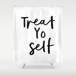 Treat Yo Self black and white contemporary minimalist typography design home wall decor bedroom Shower Curtain