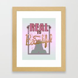 Real is Beautiful Framed Art Print