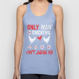 Chicken Gift I Only Want 3 Chickens Farm Animal Unisex Tank Top