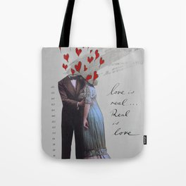 love is real, real is love Tote Bag