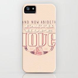 Faith Hope and Love   1 Corinthians 13:13 (feminine colors) iPhone Case