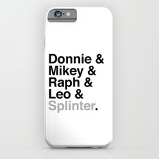 One big mutant family: Donnie & Mikey & Raph & Leo & Splinter iPhone 6s Slim Case