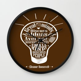 Great minds & small minds discuss ideas Inspirational Motivational Quote Design Wall Clock