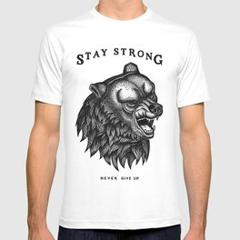 STAY STRONG NEVER GIVE UP T-shirt