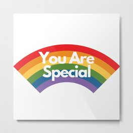 You Are Special Kindness Rainbow Metal Print