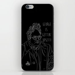 George is Gettin' Upset! iPhone Skin
