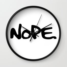 Nope Text (Not going to happen, Not today.) Wall Clock