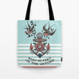 Anchor with birds - Keep my feet on the ground Tote Bag